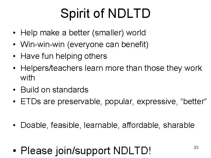 Spirit of NDLTD • • Help make a better (smaller) world Win-win (everyone can
