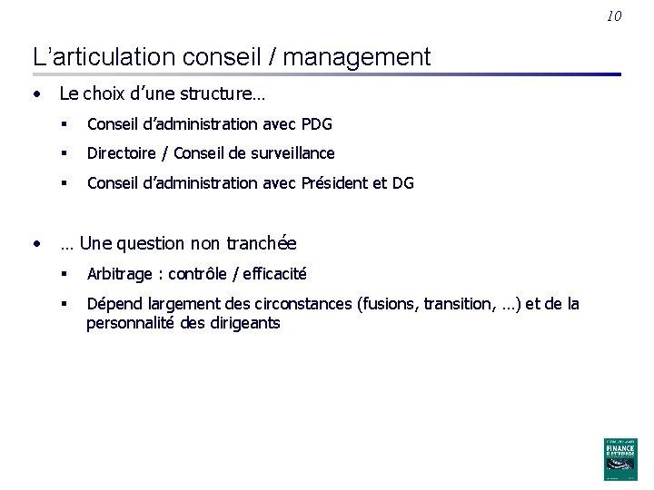 10 L'articulation conseil / management • Le choix d'une structure… § Conseil d'administration avec