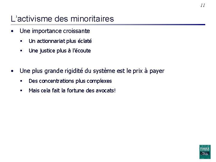 11 L'activisme des minoritaires • Une importance croissante § Un actionnariat plus éclaté §
