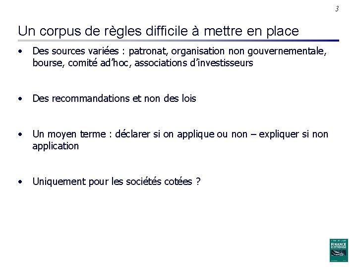 3 Un corpus de règles difficile à mettre en place • Des sources variées