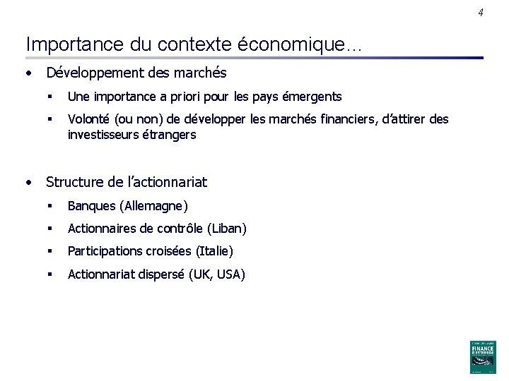 4 Importance du contexte économique… • Développement des marchés § Une importance a priori