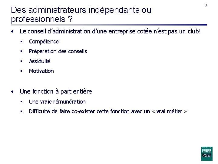 Des administrateurs indépendants ou professionnels ? • Le conseil d'administration d'une entreprise cotée n'est