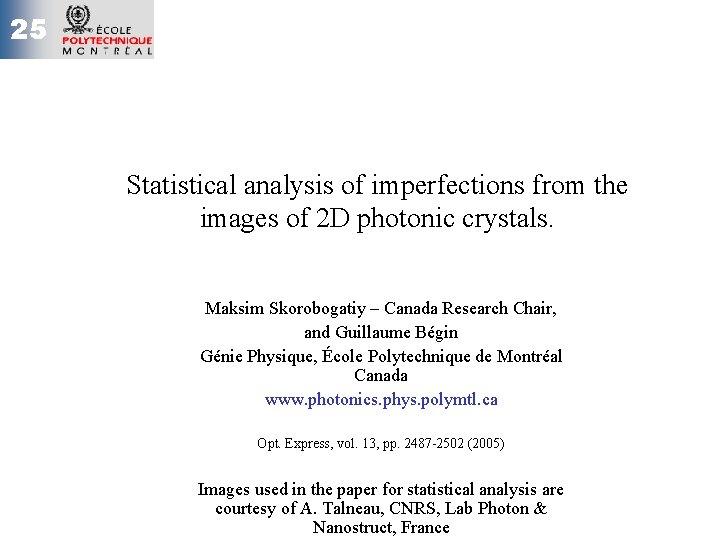 25 Statistical analysis of imperfections from the images of 2 D photonic crystals. Maksim
