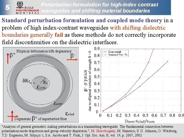 Perturbation formulation for high-index contrast waveguides and shifting material boundaries 5 Standard perturbation formulation