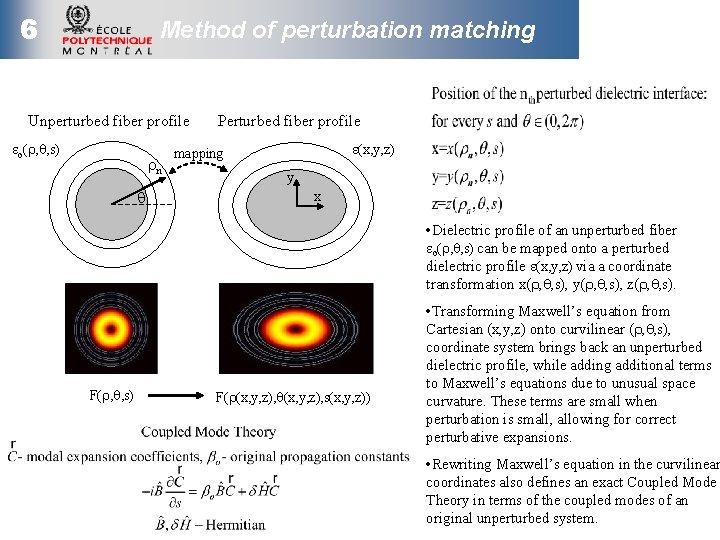 6 Method of perturbation matching Unperturbed fiber profile eo(r, q, s) rn q Perturbed