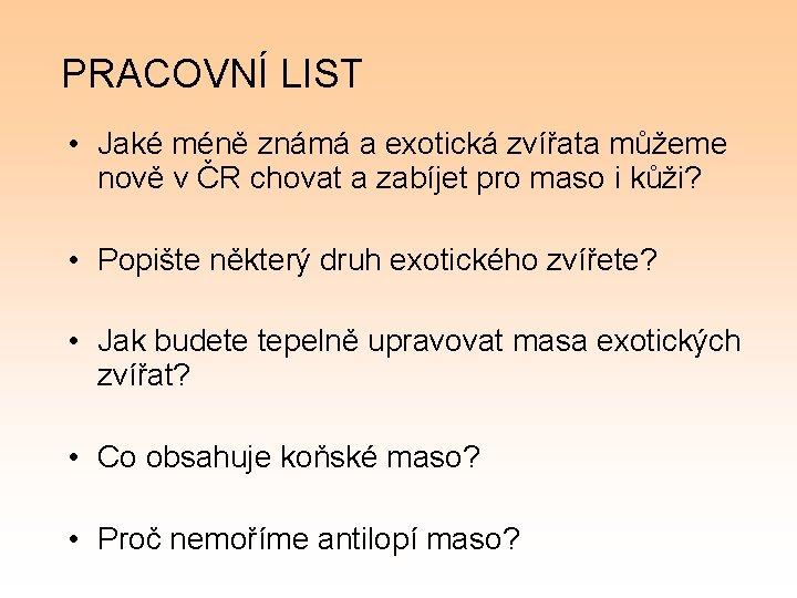 PRACOVNÍ LIST • Jaké méně známá a exotická zvířata můžeme nově v ČR chovat