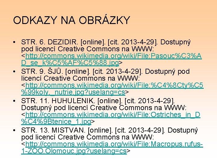 ODKAZY NA OBRÁZKY • STR. 6. DEZIDIR. [online]. [cit. 2013 -4 -29]. Dostupný pod