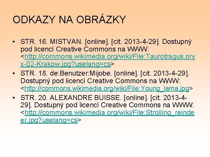 ODKAZY NA OBRÁZKY • STR. 16. MISTVAN. [online]. [cit. 2013 -4 -29]. Dostupný pod