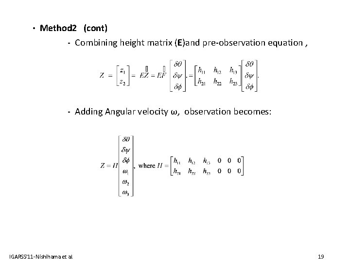• Method 2 (cont) - Combining height matrix (E)and pre-observation equation , -