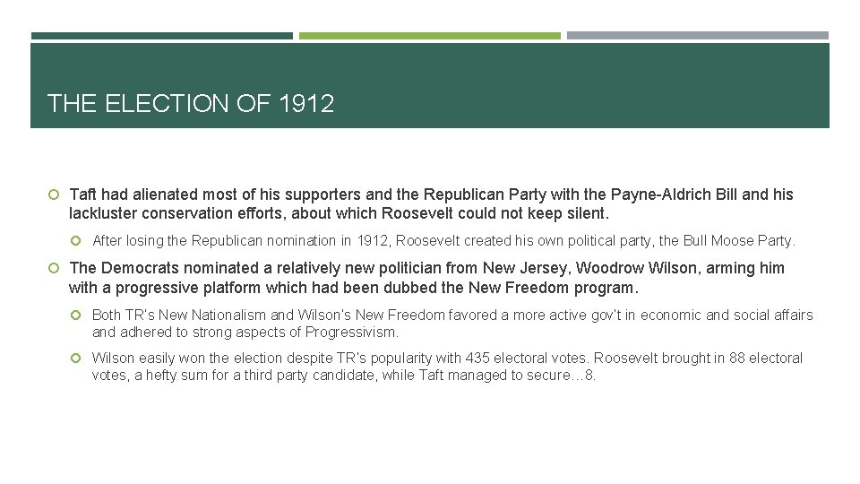 THE ELECTION OF 1912 Taft had alienated most of his supporters and the Republican