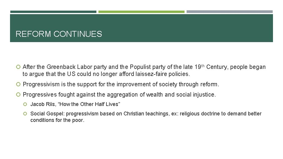 REFORM CONTINUES After the Greenback Labor party and the Populist party of the late