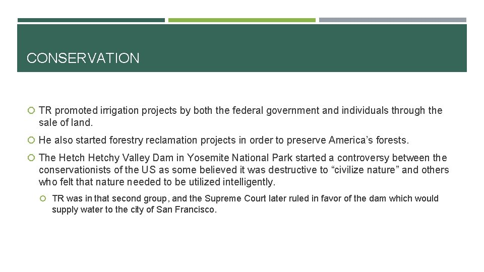 CONSERVATION TR promoted irrigation projects by both the federal government and individuals through the