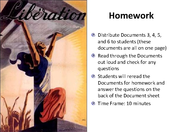 Homework Distribute Documents 3, 4, 5, and 6 to students (these documents are all