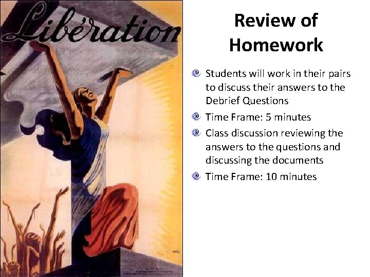 Review of Homework Students will work in their pairs to discuss their answers to