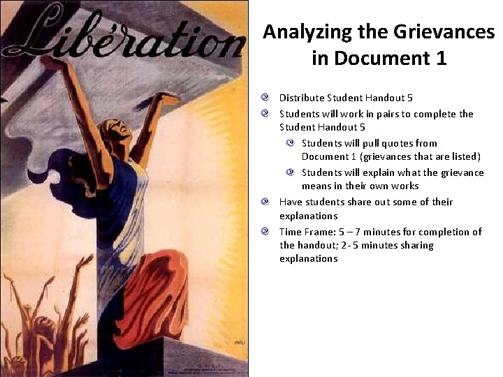 Analyzing the Grievances in Document 1 Distribute Student Handout 5 Students will work in