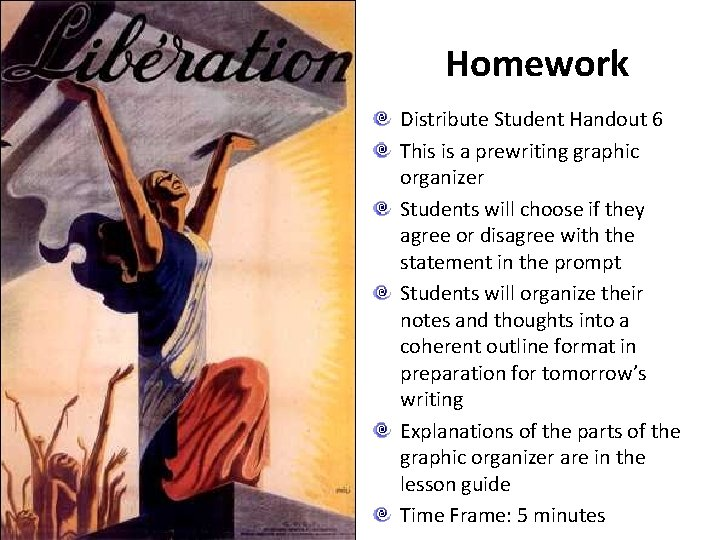 Homework Distribute Student Handout 6 This is a prewriting graphic organizer Students will choose