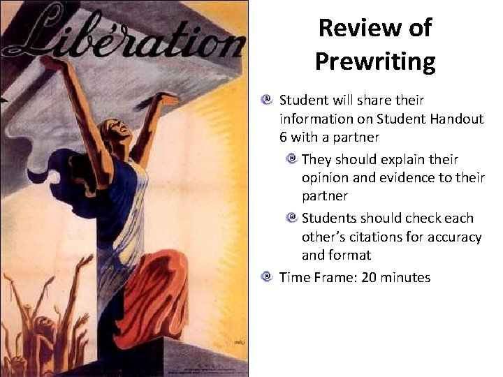 Review of Prewriting Student will share their information on Student Handout 6 with a