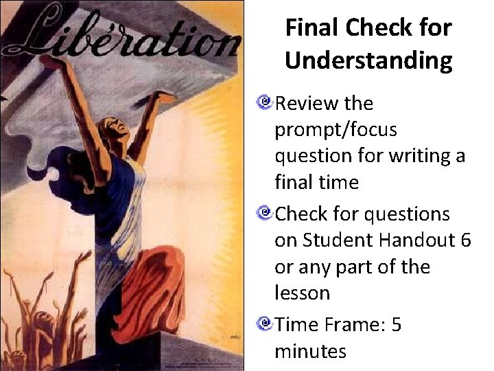 Final Check for Understanding Review the prompt/focus question for writing a final time Check