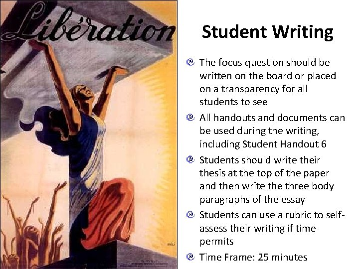 Student Writing The focus question should be written on the board or placed on