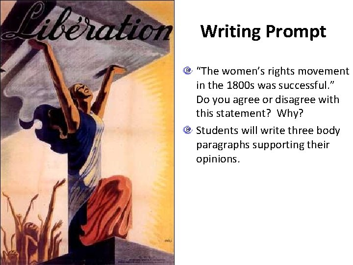 """Writing Prompt """"The women's rights movement in the 1800 s was successful. """" Do"""