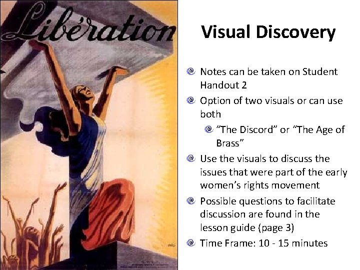 Visual Discovery Notes can be taken on Student Handout 2 Option of two visuals