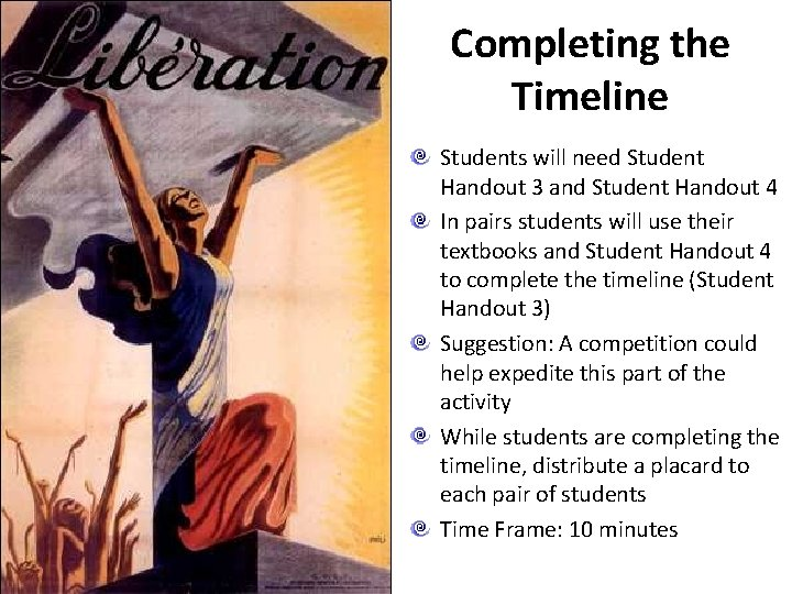 Completing the Timeline Students will need Student Handout 3 and Student Handout 4 In