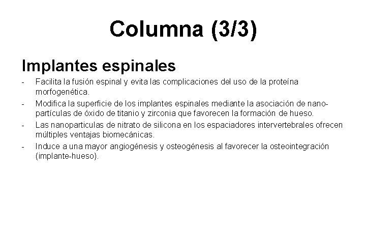 Columna (3/3) Implantes espinales - Facilita la fusión espinal y evita las complicaciones del