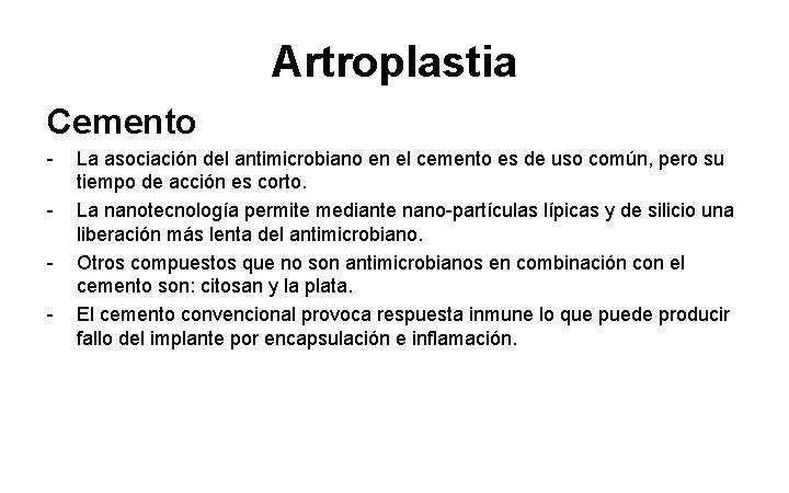 Artroplastia Cemento - La asociación del antimicrobiano en el cemento es de uso común,