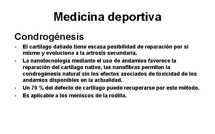 Medicina deportiva Condrogénesis - - El cartílago dañado tiene escasa posibilidad de reparación por