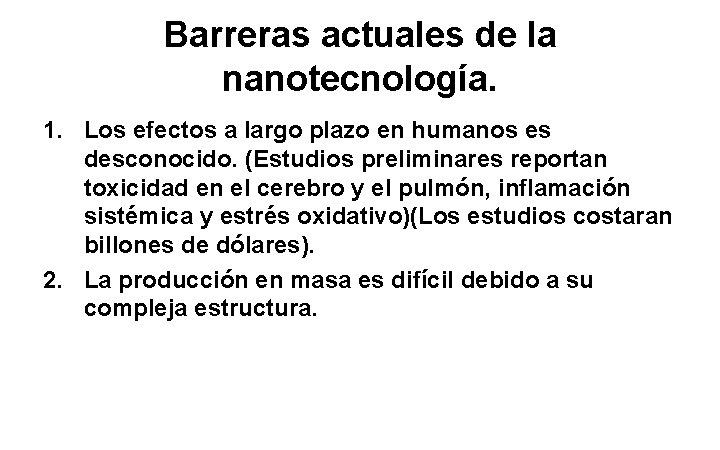 Barreras actuales de la nanotecnología. 1. Los efectos a largo plazo en humanos es