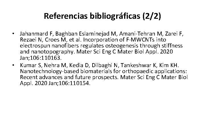 Referencias bibliográficas (2/2) • Jahanmard F, Baghban Eslaminejad M, Amani-Tehran M, Zarei F, Rezaei
