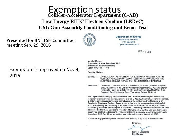 Exemption status Collider-Accelerator Department (C-AD) Low Energy RHIC Electron Cooling (LERe. C) USI: Gun