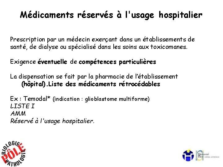 Médicaments réservés à l'usage hospitalier Prescription par un médecin exerçant dans un établissements de