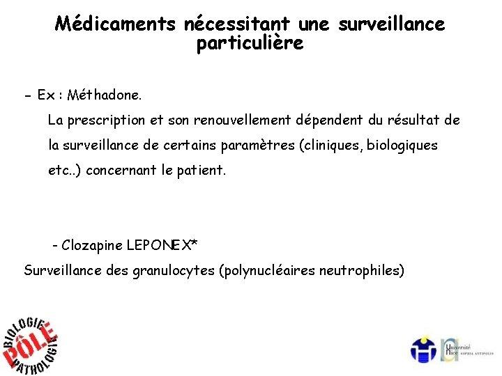 Médicaments nécessitant une surveillance particulière - Ex : Méthadone. La prescription et son renouvellement