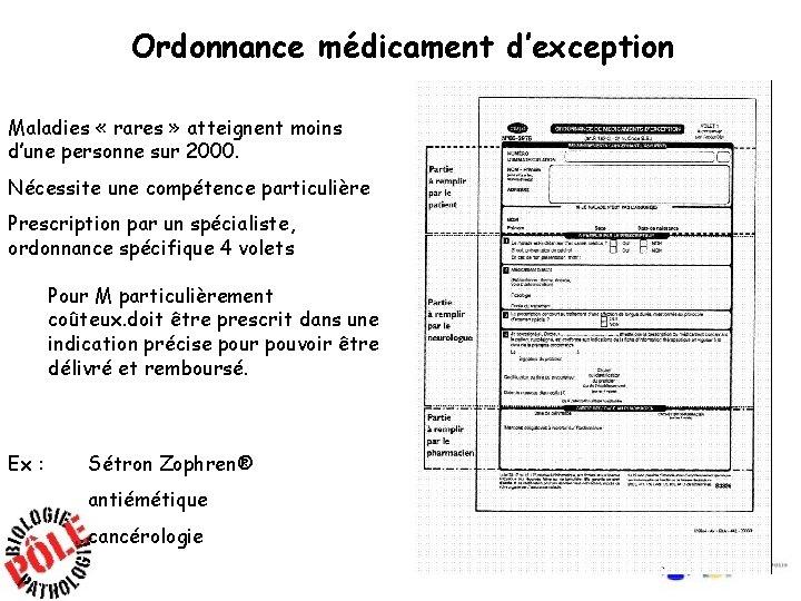Ordonnance médicament d'exception Maladies « rares » atteignent moins d'une personne sur 2000. Nécessite