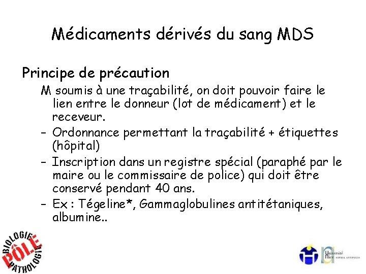 Médicaments dérivés du sang MDS Principe de précaution M soumis à une traçabilité, on