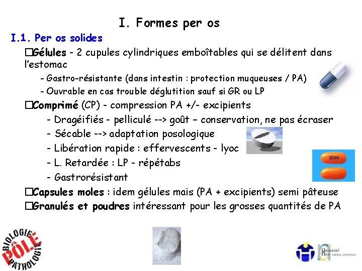 I. Formes per os I. 1. Per os solides �Gélules - 2 cupules cylindriques
