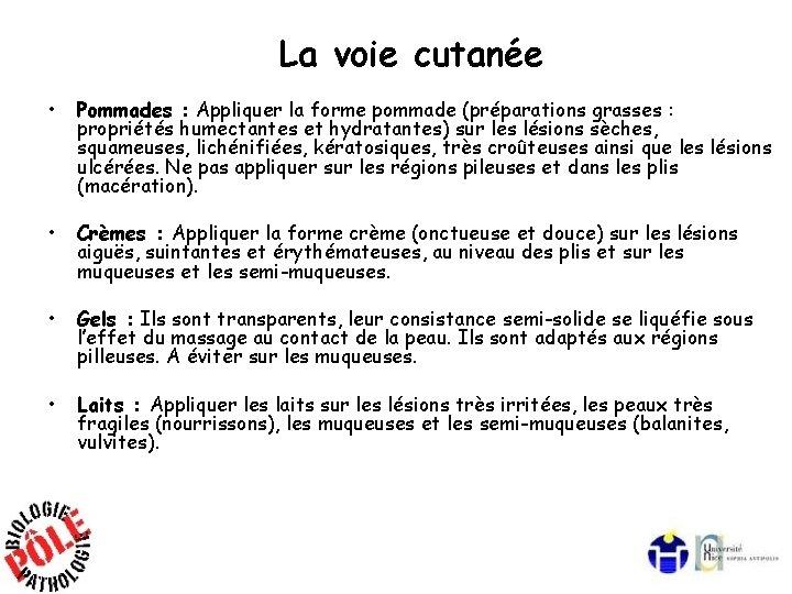 La voie cutanée • Pommades : Appliquer la forme pommade (préparations grasses : propriétés