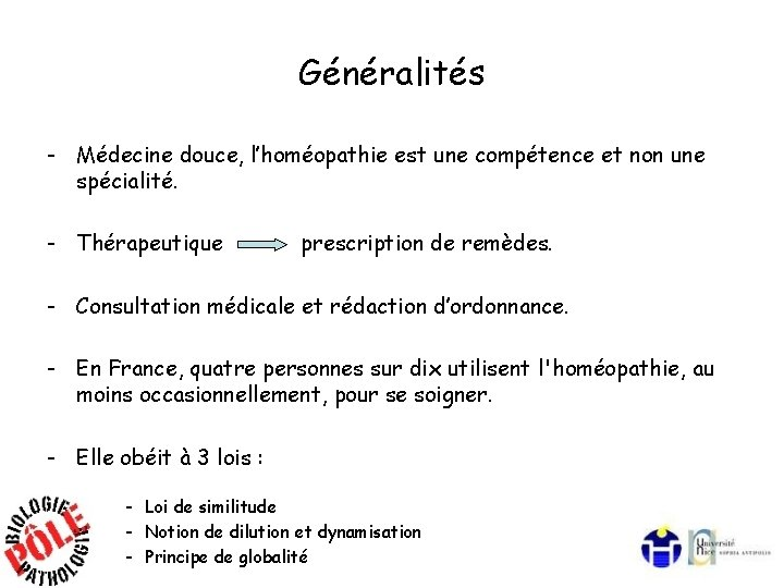 Généralités - Médecine douce, l'homéopathie est une compétence et non une spécialité. - Thérapeutique
