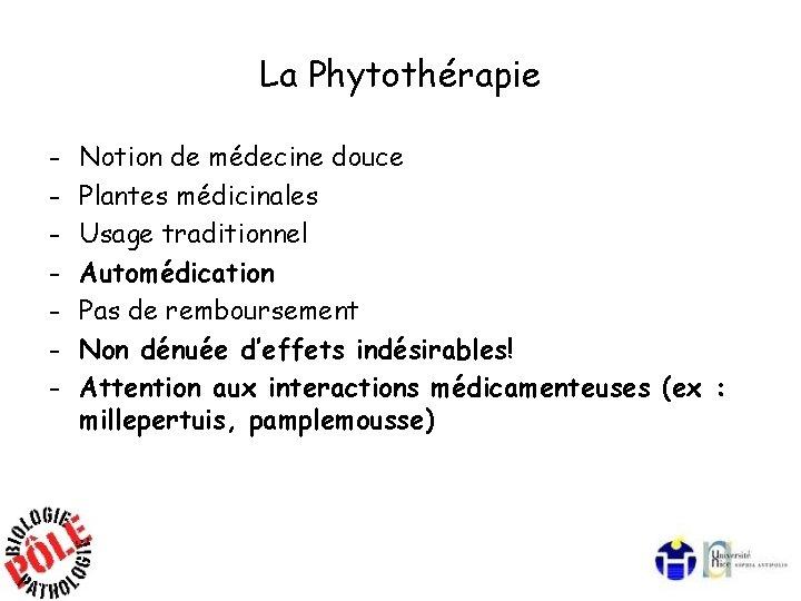 La Phytothérapie - Notion de médecine douce Plantes médicinales Usage traditionnel Automédication Pas de