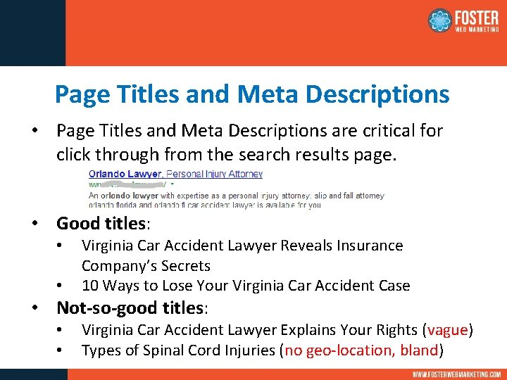 Page Titles and Meta Descriptions • Page Titles and Meta Descriptions are critical for