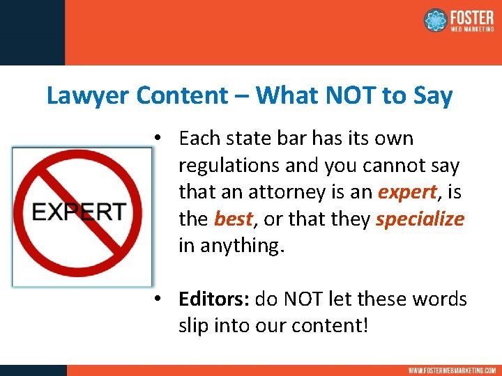 Lawyer Content – What NOT to Say • Each state bar has its own