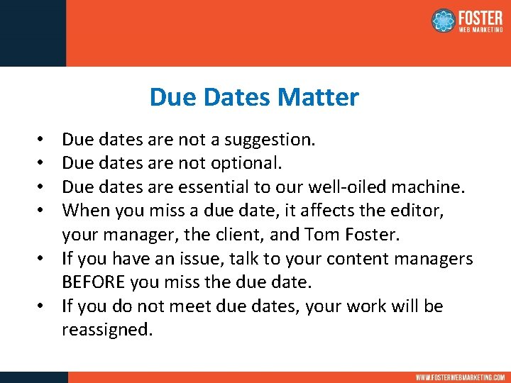 Due Dates Matter Due dates are not a suggestion. Due dates are not optional.