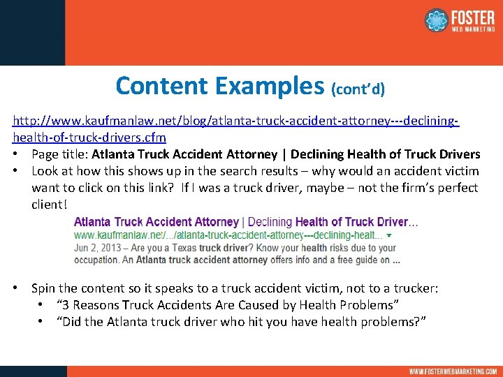 Content Examples (cont'd) http: //www. kaufmanlaw. net/blog/atlanta-truck-accident-attorney---declininghealth-of-truck-drivers. cfm • Page title: Atlanta Truck Accident