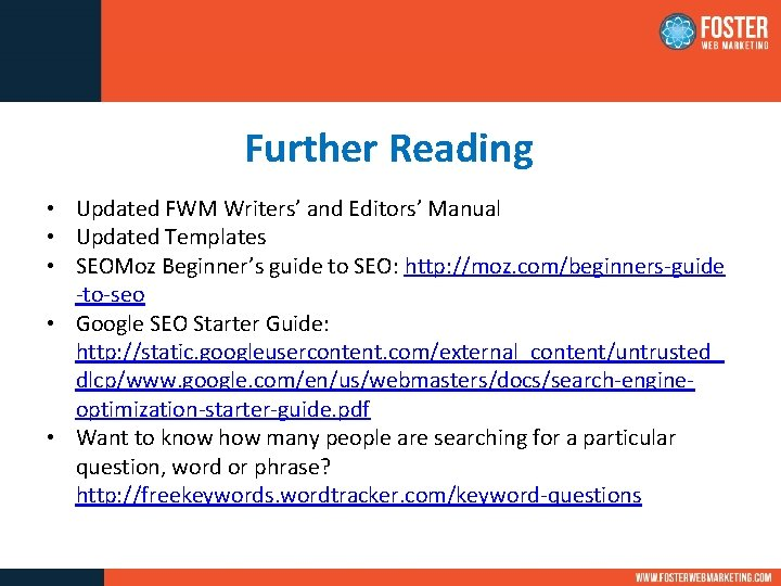 Further Reading • Updated FWM Writers' and Editors' Manual • Updated Templates • SEOMoz