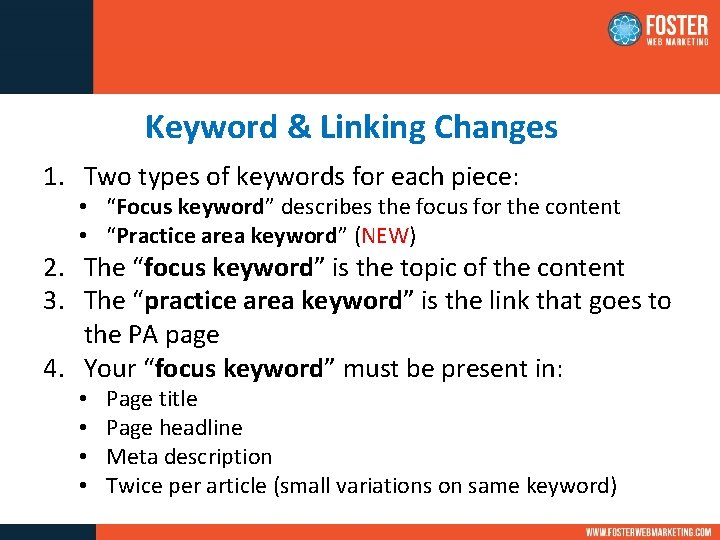 """Keyword & Linking Changes 1. Two types of keywords for each piece: • """"Focus"""