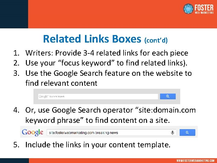 Related Links Boxes (cont'd) 1. Writers: Provide 3 -4 related links for each piece