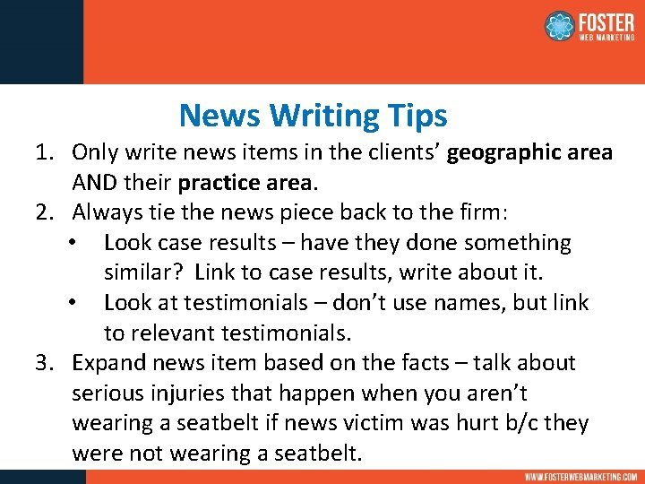 News Writing Tips 1. Only write news items in the clients' geographic area AND