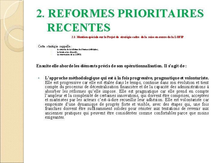 2. REFORMES PRIORITAIRES RECENTES 2. 3. Mention spéciale sur le Projet de stratégie cadre