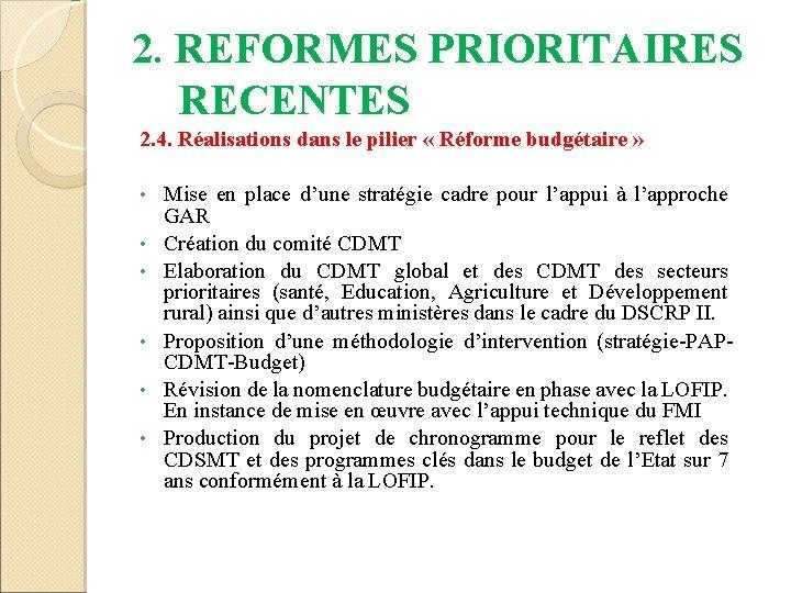 2. REFORMES PRIORITAIRES RECENTES 2. 4. Réalisations dans le pilier « Réforme budgétaire »